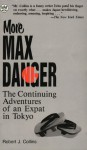 More Max Danger: The Continuing Adventures of an Expat in Tokyo (Tut Books) - Robert Collins