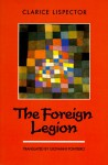 The Foreign Legion - Clarice Lispector, Giovanni Pontiero