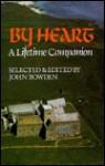 By Heart: A Lifetime Companion - John Bowden
