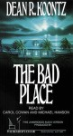 The Bad Place - Michael Hanson, Carol Cowan, Dean Koontz