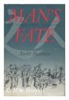 Man's Fate - André Malraux, Haakon M. Chevalier, John Leonard, Madeline Sorel