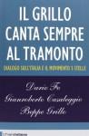 Il Grillo canta sempre al tramonto. Dialogo sull'Italia e il Movimento 5 stelle - Dario Fo, Gianroberto Casaleggio, Beppe Grillo