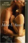 Make U Sweat - Amie Stuart