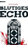 Blutiges Echo (German Edition) - Joe R. Lansdale, Heide Franck