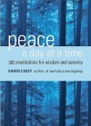 Peace a Day at a Time: 365 Meditations for Wisdom and Serenity - Karen Casey