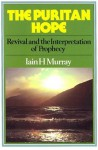 Puritan Hope - Iain H. Murray