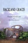Backland Graces; Four Short Novels - Hal Zina Bennett