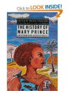 The History Of Mary Prince, A West Indian Slave, Related By Herself - Mary Prince, Moira Ferguson, Ziggi Alexander