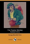 The Powder Monkey (Illustrated Edition) (Dodo Press) - George Manville Fenn, Ambrose Dudley