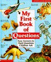 My First Book of Questions: Easy Answers to Hard Questions Children Ask - Ann Hodgman, Ann Whitman