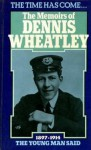 The Time Has Come. . . The Memoirs Of Dennis Wheatley: The Young Man Said 1897-1914 - Dennis Wheatley