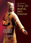 The Ancient Bing-Fa: Martial Arts Strategy: The Science of Personal Power - Sun Tzu