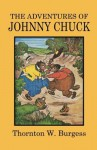 The Adventures of Johnny Chuck - Thorton W. Burgess, Harrison Cady