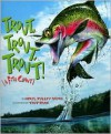Trout, Trout, Trout!: A Fish Chant (American City Series) - April Pulley Sayre