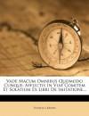 Vade Macum Omnibus Quomodo Cunque: Afflictis In Viae Comitem Et Solatium Ex Libri De Imitatione... (French Edition) - Thomas a Kempis