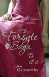 To Let: The Forsyte Saga: Book Three - John Galsworthy