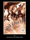 War Eagles - The Unmaking of an Epic - An Alternate History for Classic Film Monsters - David Conover, Philip J. Riley