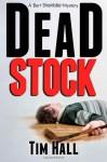 Dead Stock (Bert Shambles Mystery #1) - Tim Hall
