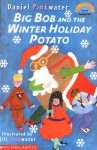 Big Bob And The Winter Holiday Potato - Daniel Pinkwater, Jill Pinkwater