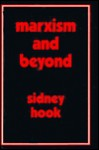 Marxism and Beyond - Sidney Hook