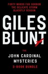 John Cardinal Mysteries 3-Book Bundle: Forty Words for Sorrow, The Delicate Storm, Blackfly Season - Giles Blunt