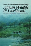 African Wildlife and Livelihoods: The Promise and Performance of Community Conservation - David Hulme, Marshall Murphree