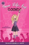 Your Life, but Cooler (Your Life, but . . .) - Crystal Velasquez