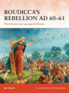 Boudicca's Rebellion AD 60-61: The Britons rise up against Rome - Nic Fields, Peter Dennis