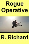 Rogue Operative - R. Richard