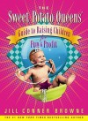 Sweet Potato Queens' Guide to Raising Children for Fun and Profit - Jill Browne