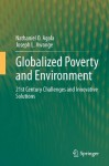 Globalized Poverty and Environment: 21st Century Challenges and Innovative Solutions - Nathaniel O. Agola, Joseph L. Awange