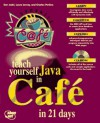 Teach Yourself Java in Cafe in 21 Days: With CDROM - Daniel I. Joshi, Laura Lemay, Charles L. Perkins
