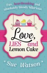 Love, Lies and Lemon Cake by Sue Watson (27-Jun-2014) Paperback - Sue Watson