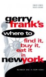 Gerry Frank's Where to Find It, Buy It, Eat It in New York, Vol. 12 - Gerry Frank