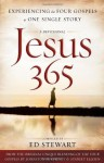 Jesus 365: Experiencing the Four Gospels as One Single Story - R.A. Meltebeke, Ed Stewart