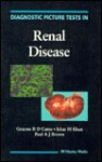 Diagnostic Picture Tests in Renal Disease - Graeme R.D. Catto, Paul A.J. Brown, Izhar H. Khan