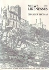 Views and Likenesses: Early Photographers and Their Work in Cornwall and the Isles of Scilly 1839-1870 - Charles Thomas