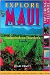 Explore Maui: An Independent Traveler's Guide - Blair Pruitt