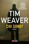 Chi sono? (Fanucci Editore) - Tim Weaver, Ilaria Mezzaferro