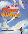 Fabulous Paper Gliders - Norman Schmidt