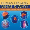 Human Organs, What & Why? : Third Grade Science Textbook Series: 3rd Grade Books - Anatomy (Children's Anatomy & Physiology Books) - Baby Professor