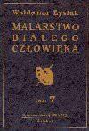 Malarswto białego człowieka t.7 - Waldemar Łysiak
