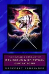 The Routledge Dictionary of Religious and Spiritual Quotations - Geoffrey Parrinder