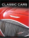 The Illustrated Encyclopedia of Classic Cars: A Celebration of the Classic Car from 1945 to 1985 - Martin Buckley