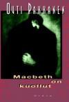 Macbeth on kuollut - Outi Pakkanen