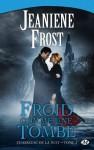 Froid comme une tombe (Chasseuse de la nuit, #3) - Jeaniene Frost