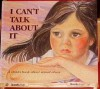 I Can't Talk About It: A Child's Book About Sexual Abuse - Doris Sanford