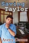 Saving Taylor - Avery Dawes