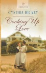 Cooking Up Love (Heartsong Presents) - Cynthia Hickey