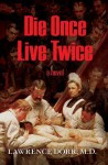Die Once Live Twice - Lawrence Dorr